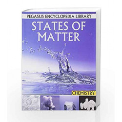 States of Matter: 1 (Chemistry) by Pegasus Book-9788131912607