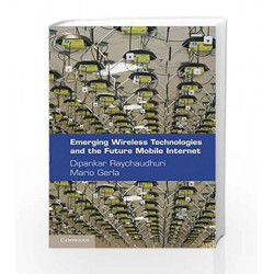 Emerging Wireless Technolgies and the Future Mobile Internet South Asian Edition by Raychaudhuri Book-9781107678644
