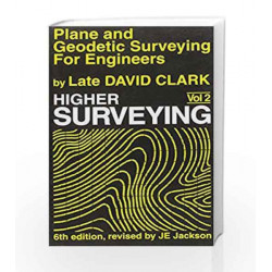 Plane and Geodetic Surveying for Engineers, Vol. 2- Higher Surveying Vol. II by David Clark Book-9788123911731