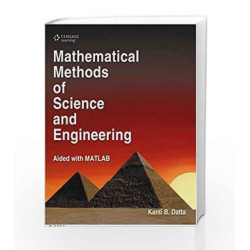 Mathematical Methods of Science and Engineering: Aided with MATLAB by Kanti Bhushan Datta Book-9788131518618