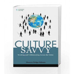 Culture Savvy: Working and Collaborating Across the Globe by Maureen Rabotin Book-9788131516652