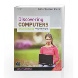 Discovering Computers - Introductory Your Interactive Guide to the Digital World by Gary B. Shelly Book-9788131517512