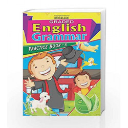 Graded Eng Grammar Practice Book - 6 by Dreamland Publications Book-9789350895924