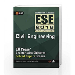 UPSC ESE 2018 Civil Engineering - Chapter-wise Solved Papers by GKP Book-9789386309488