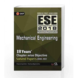 UPSC ESE 2018 Mechanical Engineering - Chapter Wise Solved Papers by GKP Book-9789386309518