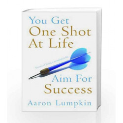 You Get One Shot at Life: Aim for Success by Aaron Lumpkin Book-9788179925959