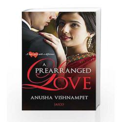 A Prearranged Love by ANUSHA VISHNAMPET Book-9788184953985