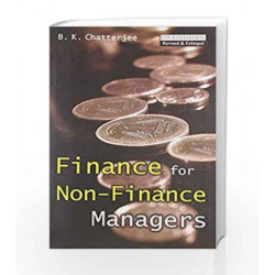 Finance for Non-Finance Managers by B.K. Chatterjee Book-9788172245269