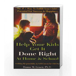 Help Your Kids Get it Done Right at Home & School by DONNA M. GENETT, PH.D. Book-9788179926383
