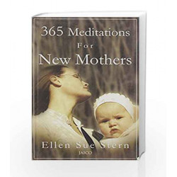 365 Meditations for New Mothers by Ellen Sue Stern Book-9788179925041