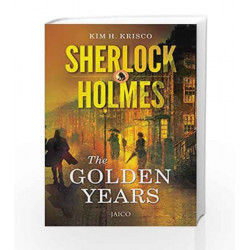 Sherlock Holmes: The Golden Years by Kim H. Krisco Book-9788184957099
