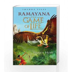 Ramayana: The Game of Life - Book 3 - Stolen Hope by SHUBHA VILAS Book-9788184958249