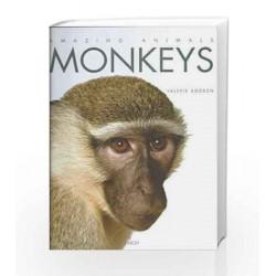 Monkeys: Amazing Animals Series by VALERIE BODDEN Book-9788184953381