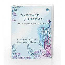 The Power of Dharma: The Universal Moral Principle by Nicholas Sutton Book-9788184959208