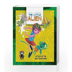 The Little Alien: Attack of the Bad Tooth Fairy (Campfire Graphic Novels) by Jason Quinn Book-9789381182130
