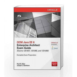 OCM Java EE 6 Enterprise Architect Exam Guide (Exams 1Z0-807, 1Z0-865 & 1Z0-866) (Oracle Press) by ALLEN Book-9789339222222
