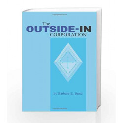 The Outside-in Corporation by Barbara E. Bund Book-9780070636248