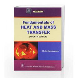 Fundamentals of Heat and Mass Transfer by C.P. Kothandaraman Book-9788122433647