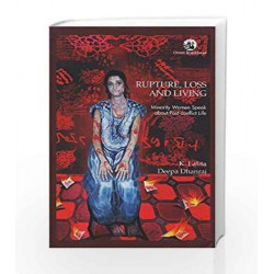 Rupture, Loss and Living: Minority Women Speak About Post-Conflict Life by K. Lalita Book-9788125064152