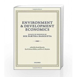 Environment and Development Economics: Essays in Honour of Sir Partha Dasgupta by 0 Book-9780199677856