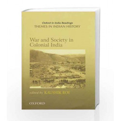 War and Society in Colonial India (1807-1945) by Kaushik Roy Book-9780195681499