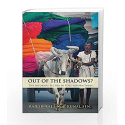 Out of the Shadows?: The Informal Sector in Post-reform India by Kunal Sen Book-9780199460847