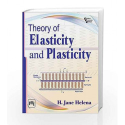 Theory of Elasticity and Plasticity by H. Jane Helena Book-9788120352834
