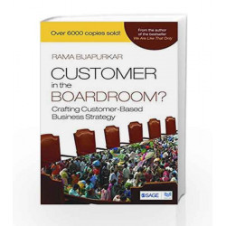 Customer in the Boardroom?: Crafting Customer-Based Business Strategy by Rama Book-9789351509370