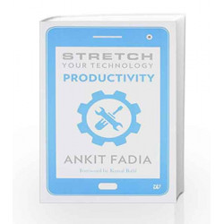 Stretch Your Technology Productivity by ANKIT FADIA Book-9789385152467