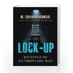 Lock-Up: Jottings of an Ordinary Man by Chandra Kumar .M Book-9789386224408