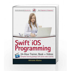Swift iOS Programming: 24-Hour Trainer, Book + Videos (WROX) by Abhishek Mishra Book-9788126559886