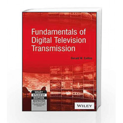Fundamentals of Digital Television Transmission (WILEY-IEEE PRESS) by Gerald W. Collins Book-9788126556199