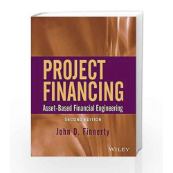 Project Financing: Asset-Based Financial Engineering, 2ed by John D. Finnerty Book-9788126531288