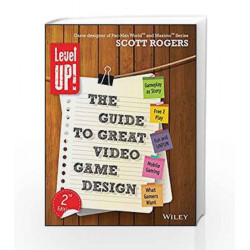 Level Up! The Guide to Great Video Game Design, 2ed (MISL-WILEY) by SCOTT Book-9788126551019