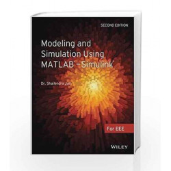 Modeling and Simulation using MATLAB - Simulink, 2ed by Shailendra Jain Book-9788126551972
