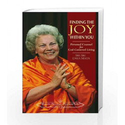 Finding the Joy Within You: Personal Counsel for God-Centred Living by Sri Sri Daya Mata Book-9788189535155