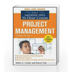 The McGraw-Hill 36-Hour Course: Project Management, Second Edition (McGraw-Hill 36-Hour Courses)