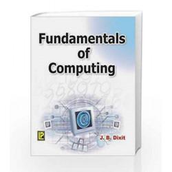 Fundamentals of Computing by J.B. Dixit Book-9788170087069