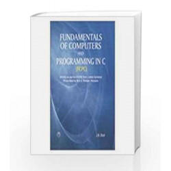 Fundamentals of Computers & Programming in C by J.B. Dixit Book-9788131804872