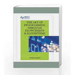 The Art of Programming Through Flowcharts & Algorithms by Anil Bikas Chaudhuri Book-9788170087793