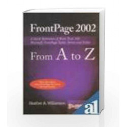 FrontPage 2002 from A to Z by Heather Williamson Book-9788170083238