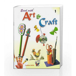 Excel with Art & Craft - 1 by Jyotsna Singh Book-9788179680315
