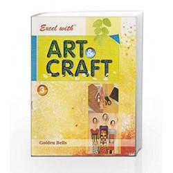 Excel with Art & Craft - 3 by Naveen Kumar Jyotsna Singh Book-9788179680339