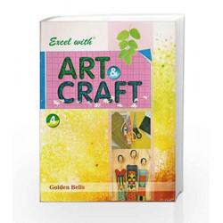 Excel with Art & Craft - 4 by Naveen Kumar Jyotsna Singh Book-9788179680346