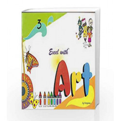 Excel with Art - 3 by Nirupama Book-9788179680414