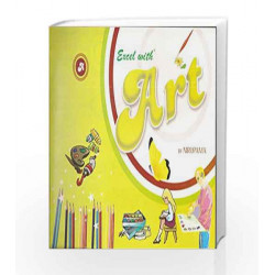 Excel with Art - A by Nirupama Book-9788179680360
