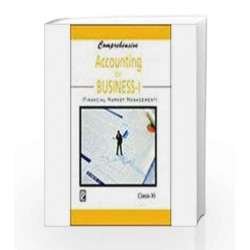Comprehensive Accounting for Business-I (Financial Market Management XI) by A. S. Siddiqui S. A. Siddiqui Book-9788131802366