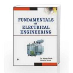 Fundamentals of Electrical Engineering by Yaduvir Singh Book-9789380386768