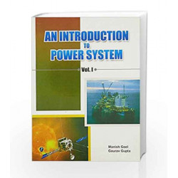 An Introduction to Power System - Vol. 1 by Manish Goel Book-9789380856537