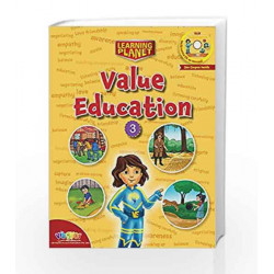 LEARNING PLANET-VALUE EDUCATION - 3 by Sakshi Gupta Book-9789352741342